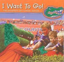 I Want to Go!: University of Florida