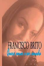 NEW Quero amar e ser amada (Portuguese Edition) by Mr. Francisco de Assis Brito