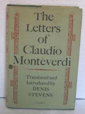 The Letters of Claudio Monteverdi. MONTEVERDI. Denis Stevens (1980) Hardback