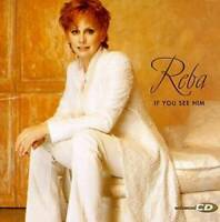 If You See Him - Audio CD By Reba Mcentire - VERY GOOD