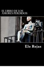 El Libro de Los Amores Perdidos : 20 Cuentos by Elo Rojas (2012, Paperback)