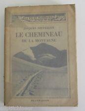 Jacques Dieterlen Le chemineau de la montagne La vie en montagne Flammarion 1938