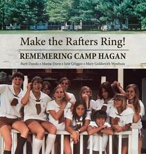 Make the Rafters Ring! Remembering Camp Hagan: By Davis, Martie Dando, Barb G...
