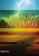 Cuando un milagro es todo lo que necesitas: Stories to Give You Faith-ExLibrary
