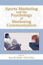 Sports Marketing and the Psychology of Marketing Communication by Kahle, Lynn R.