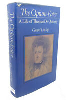 Grevel Lindop THE OPIUM-EATER :  A Life of Thomas De Quincey 1st Edition 1st Pri