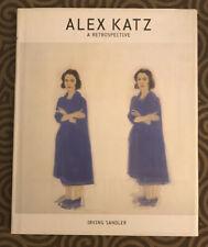 Alex Katz : A Retrospective by Irving Sandler (1998, Hardcover)