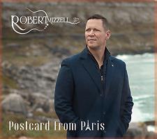 Robert Mizzell - Postcard From Paris CD 2019