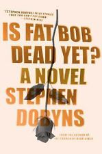 IS FAT BOB DEAD YET? - DOBYNS, STEPHEN - NEW PAPERBACK BOOK