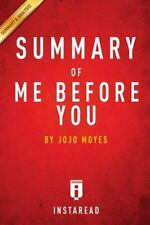 Summary of Me Before You by InstaRead Summaries Staff (2014, Paperback)