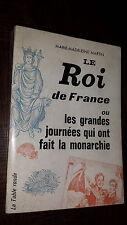 LE ROI DE FRANCE - Ou les grandes journées qui ont fait la monarchie - 1963