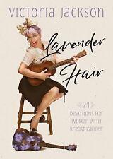 Lavender Hair by Victoria Jackson