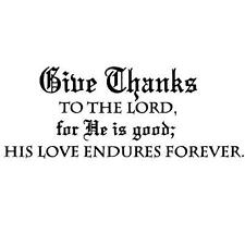 GIVE THANKS TO THE LORD..Christian unmounted rubber stamp, bible verse #7