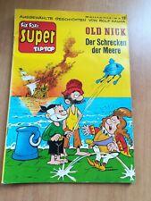 FIX & FOXI SUPER TIP TOP Nr.13 Old Nick der Schrecken der Meere ROLF kAUKA 1968
