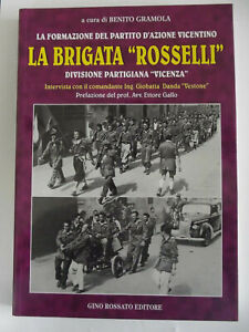 La brigata «Rosselli». Divisione partigiana «Vicenza». Intervista con il com....