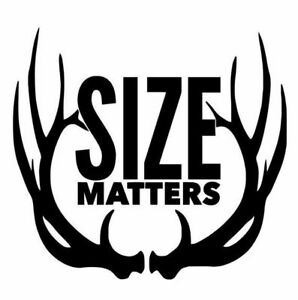 """Size Matters 15x12 inch Hunting Decal Window Sticker Vinyl Size Deer 15"""" Decal"""
