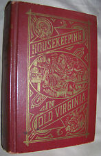 M.C. Tyree HOUSEKEEPING IN OLD VIRGINIA John P. Morton & Company 1965 Reprint