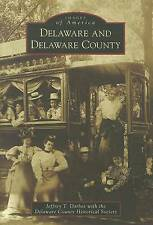 NEW Delaware and Delaware County (Images of America) by Jeffrey T. Darbee