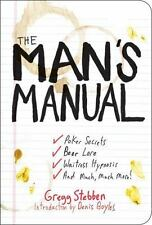 The Man's Manual: Poker Secrets, Beer Lore, Waitress Hypnosis, and Much, Much Mo