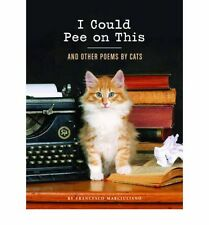 I Could Pee on This: And Other Poems by Cats [Gifts for Cat Lovers, Funny Cat Bo