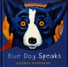 Blue Dog Speaks by George Rodrigue (2008, Hardcover)