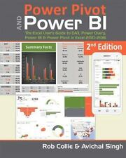 Power Pivot and Power Bi: By Collie, Rob Singh, Avichal