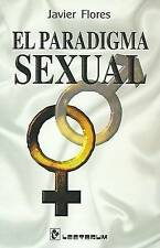 NEW El Paradigma Sexual (Spanish Edition) by Javier Flores