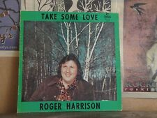 ROGER HARRISON, TAKE SOME LOVE - AUTOGRAPHED PRIVATE PRESS LP CRLP 110
