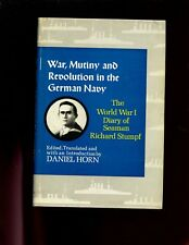 War, Mutiny, and Revolution in the German Navy: The World War I  1st US HBdj VG