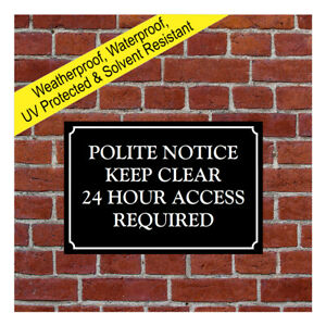 Polite notice Keep clear 24 hour access Required Sign 9715 Waterproof Notice