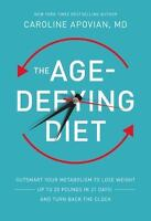 The Age-Defying Diet: Outsmart Your Metabolism to Lose Weight-Up to 20 Pounds in