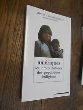 Amériques les droits bafoués des populations indigènes / Amnesty international