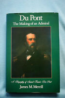 Du Pont - The Making of an Admiral - Merrill - Hardbound - US Navy