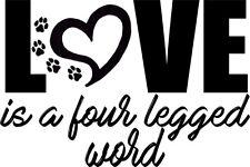Custom Vinyl Car Decal Love is a Four Legged Word Paw Print Dog Cat Puppy Kitten