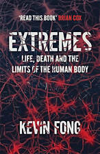 Extremes: How Far Can You Go to Save a Life? by Kevin Fong (Paperback, 2013)
