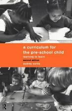 A Curriculum for the Pre-School Child : Learning to Learn by Audrey Curtis...