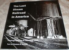 The Last Steam Railroad in America by O. Winston Link and Thomas H. Garver