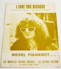Partition vintage sheet music MICHEL POLNAREFF : I Love You Because * 70's