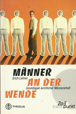 Männer an der Wende Grundlagen kirchlicher Männerarbeit von Erich Lehner