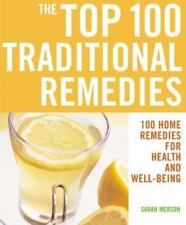 The Top 100 Traditional Remedies: 100 Home Remedies for Health and Well-