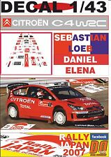 DECAL 1/43 CITROEN C4 WRC SEBASTIAN LOEB R.JAPAN 2007 DnF (01)