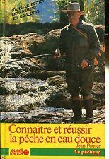 CONNAITRE ET REUSSIR LA PECHE EN EAU DOUCE..Jean par Poirier..Relié ,illustré