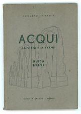 VIVANTI AUGUSTO ACQUI LA CITTA' E LE TERME GUIDA ALFIERI & LACROIX 1950 PIEMONTE