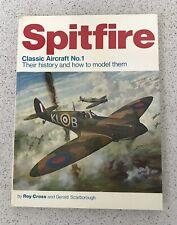 RARE SPITFIRE CLASSIC AIRCRAFT No 1 THEIR HISTORY & HOW TO MODEL THEM