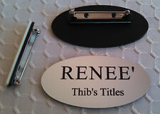 """Custom OVAL Name Badges Silver - Black letters w/ pin attachment 1.25"""" x  2.5"""""""