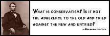 Wall Quote - ABRAHAM LINCOLN - What is conservatism Is it not the adherence to t