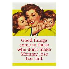 Good Things Come to those Fridge Magnet Funny Decor Retro Novelty Gift Humour