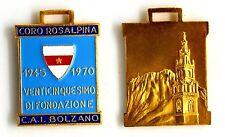 Medaglia Con Vernice C.A.I.Club Alpino Italiano Bolzano Coro Rosalpina 1945-1970