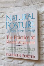 Natural Posture for Pain-Free Living: The Practice of Mindful Alignment by, new
