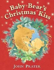 Baby Bear's Christmas Kisses by John Prater - Scholastic Paperback